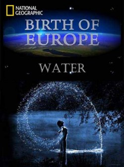 �������� ������. ���� / Birth of Europe. Water  (2011) SATRip