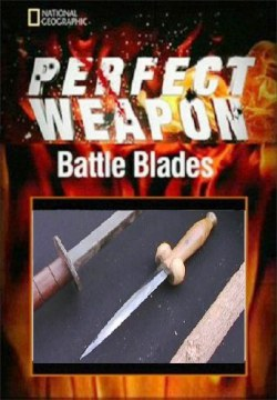 Идеальное оружие: Боевые ножи / Perfect weapon: Battle Blades / Perfect weapon: Battle Blades  (2008) SATRip