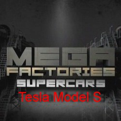 National Geographic: Мегазаводы: Суперавтомобили: Тесла Model S / Megafactories: Supercars: Tesla Model S  (2012) SATRip